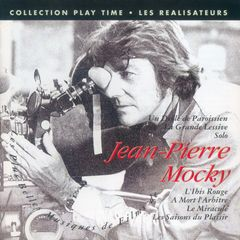 Jean-Pierre Mocky best soundtracks by Play-Time, a division of FGL PRODUCTIONS