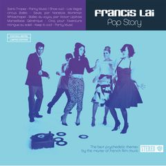 Pop Story, groovy music by Francis Lai, produced Play-Time, a division of FGL PRODUCTIONS
