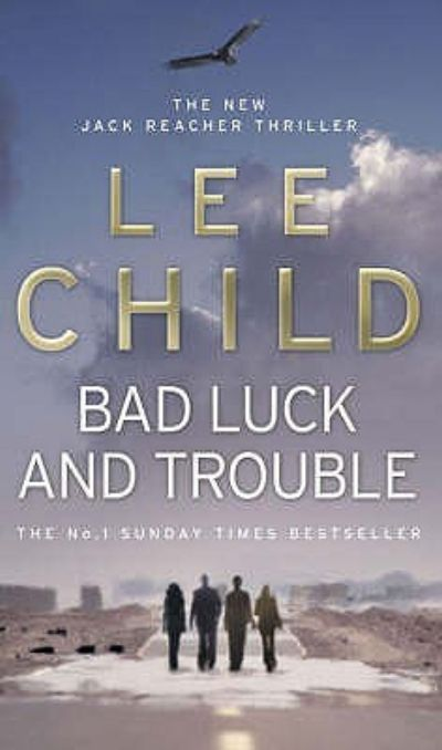 jack reacher, lee child, bad luck and trouble, night school, blue moon, the sentinel, andrew child