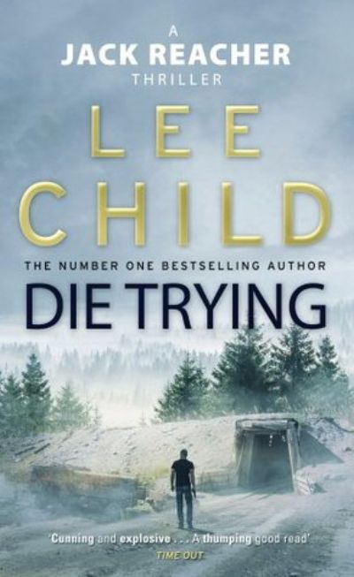 jack reacher, lee child, die trying, night school, the sentinel, andrew child, blue moon, visitor