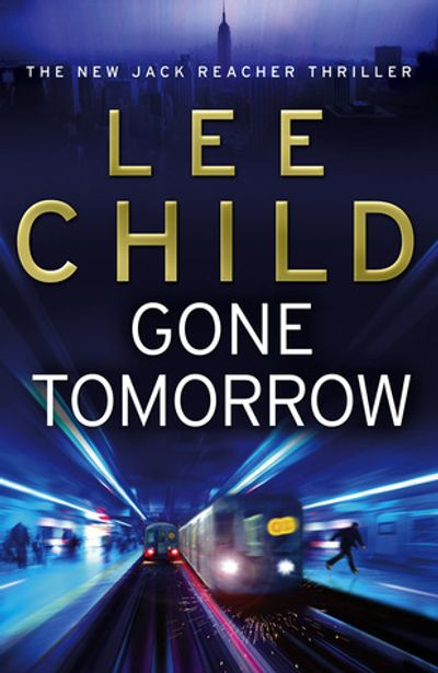 jack reacher, lee child, gone tomorrow, andrew child, the sentinel, thriller, fact behind fiction,
