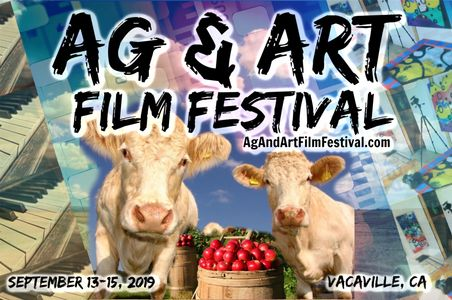 Ag and Art Film Festival, Vacaville, CA, September 13-15