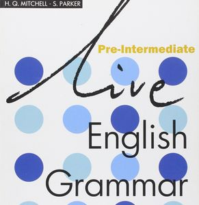 English Grammar Intermediate Contents Present Simple , Present Progressive Past Simple , Past Progre