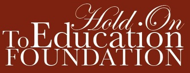 Hold On To Education Foundation Inc.