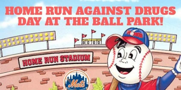 Home Run Against Drugs Day at the BallPark with the NY METS!