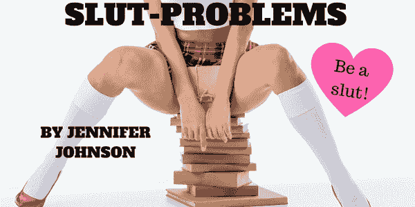 Slut Problems, Be A Slut
