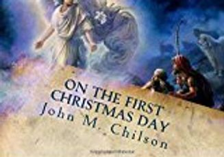 On The First Christmas Day by John M. Chilson