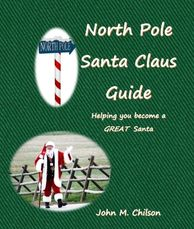 North Pole Santa Claus Guide by John M. Chilson