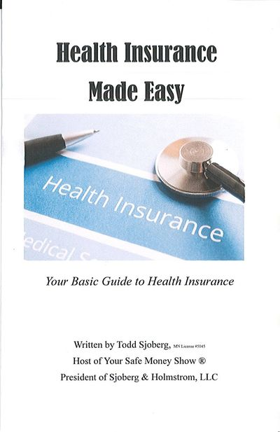 Request Todd's booklet on Health Insurance by calling 320-679-5183, stopping in our office or email.
