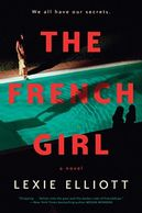 Book cover titled The French Girl by Lexie Elliott with a pool and swimmers on the front