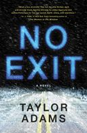 A book cover titled No Exit by Taylor Adams with a snowy road and a dark night sky on the front