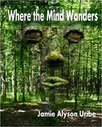 """Where the Mind Wonders"" is a fantistic book or poetry."
