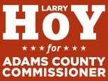 Larry Hoy for Adams County Commissioner