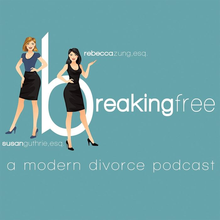 Breaking Free:  A Modern Divorce Podcast co-created and Hosted by Susan Guthrie, Esq.