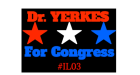 Dr YERKES For Congress