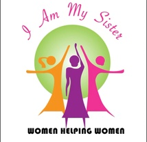 I Am My Sister  (Women helping Women)