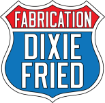 Dixie Fried Fabrication