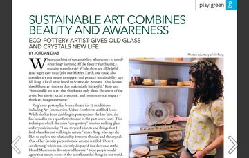 Eco-Pottery artist gives old glass and crystals new life in this Green Living feature.