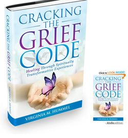 Cracking the Grief Code book. Healing grief through spiritually transformative experiences.
