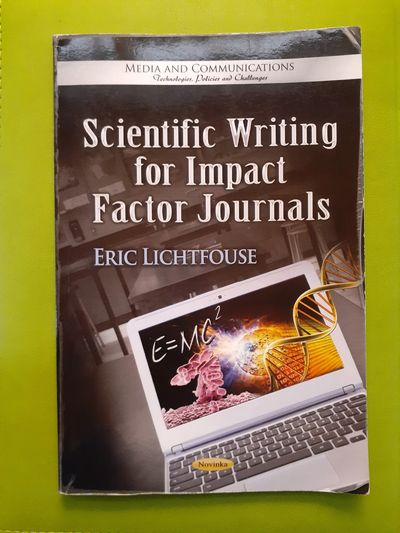 Scientific Writing for High Impact Factor Journals by Eric Lichtfouse