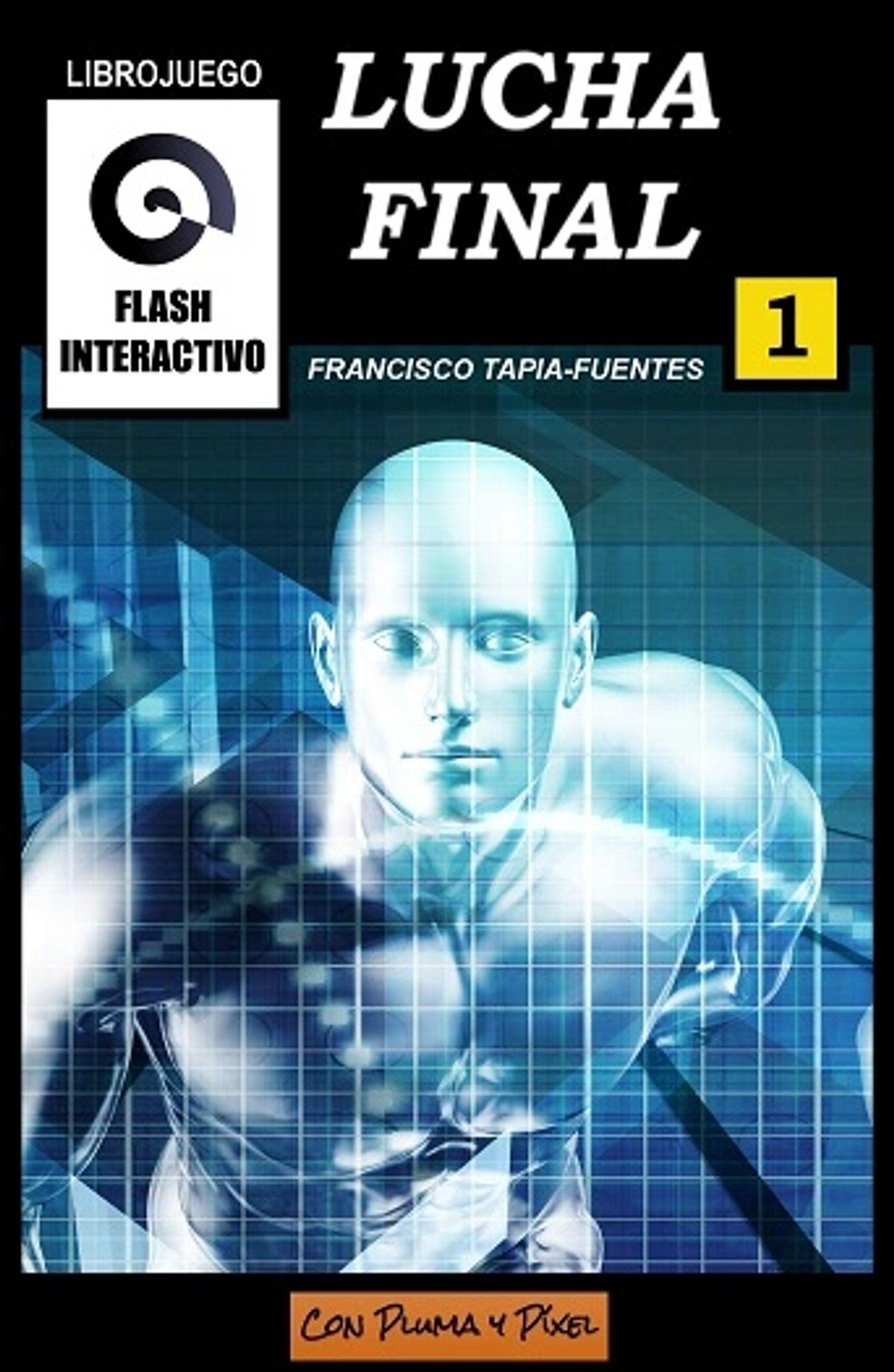 Reseña Lucha final, de Francisco Tapia-Fuentes - Cine de Escritor