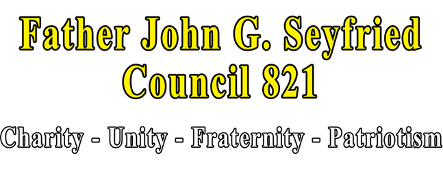 Fr. John G Seyfried Council 821