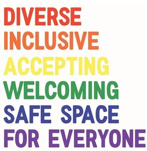 Diverse. Inclusive. Accepting. Welcoming. Safe space for everyone.