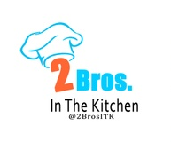 2 Bros In The Kitchen