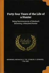 44 Years in a Hunter's Life Meshach Browning