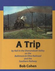 Trip Rail Shenandoah Valley on the Baltimore Ohio Railroad Southern Railway Bob Cohen