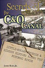 Secrets of the C&O Canal James Rada, Jr.