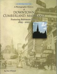 A Photographic History of Downtown Cumberland 1895-2005 Dan Whetzel