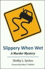 Slippery When Wet:  A Murder Mystery Shelby L. S