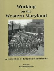 Working on the Western Maryland Volume I Wes Morgenstern