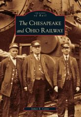 The Chesapeake and Ohio Railway James E. Casto