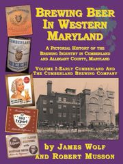 Brewing Beer in Western Maryland James Wolf Robert Musson
