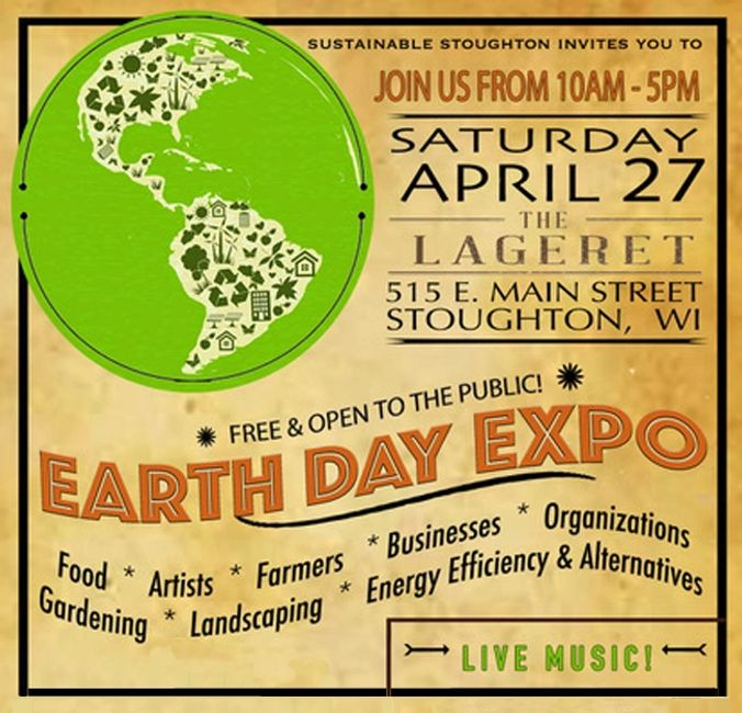 Earth Day Expo, April 27, 10 AM to 5 PM at The Lageret, 515 E Main St Stoughton