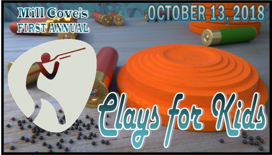 Mill Cove's First Annual Clays for Kids  October 13, 2018  Join Mill Cove for a fun day of marksman