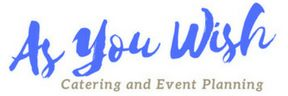 As You Wish Catering and Event Planning
