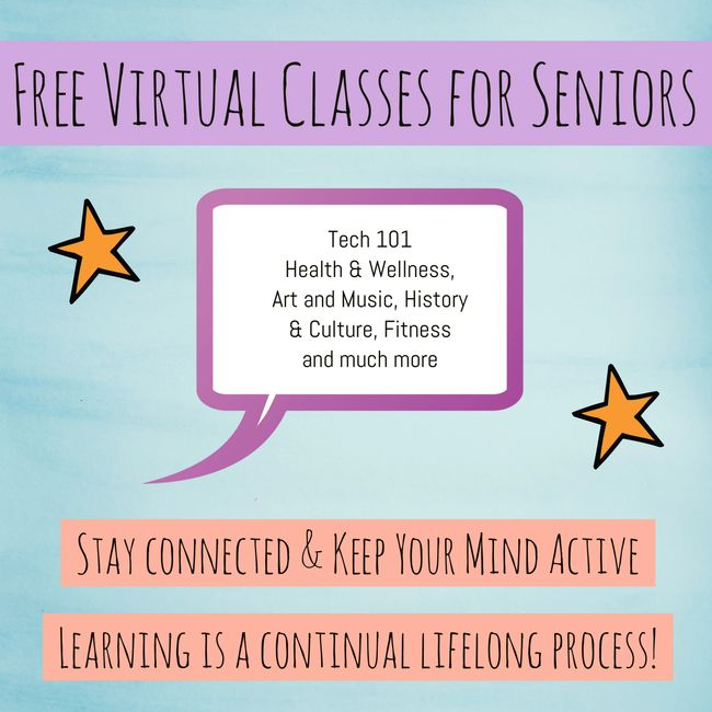 FREE VIRTUAL CLASSES FOR SENIORS Below are links to some very cool FREE resources! Both of these sit