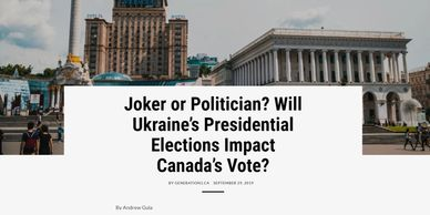 Generation1: Joker or Politician? Will Ukraine's Presidential Elections Impact Canada's Vote?