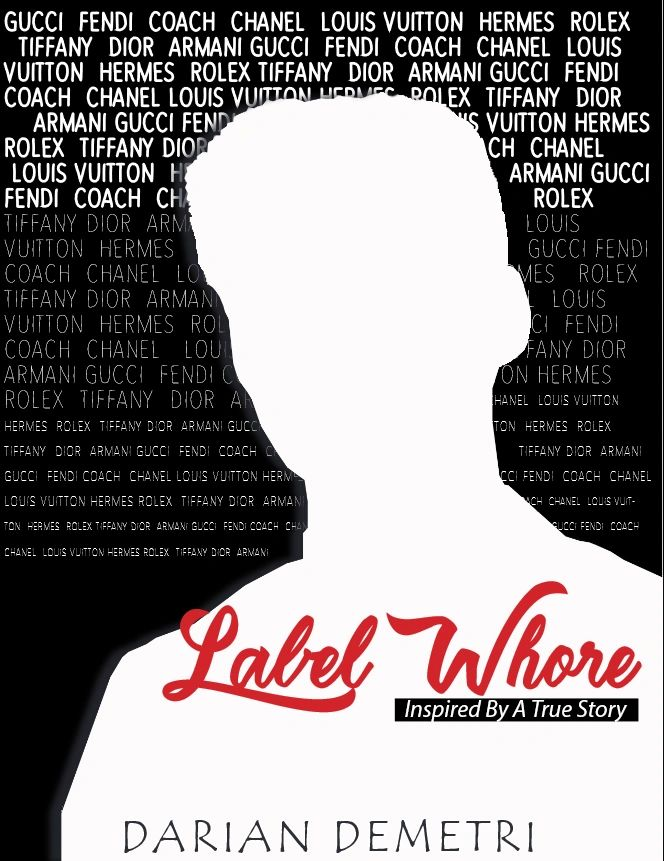 Label Whore: Inspired By A True Story By Darian Demetri