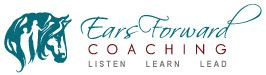 Ears Forward Coaching, Relationship and Communication coaching using Equine Therapy.