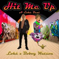 Lohe, Hit Me Up feat Boboy Watson