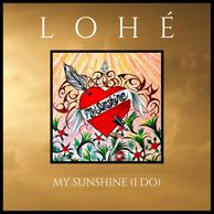 Lohe, My Sunshine (I Do), New Single