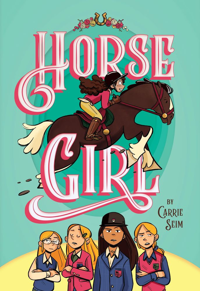 HORSE GIRL BOOK BY CARRIE SEIM, BOOK COVER WITH GIRL AND HORSE JUMPING OVER OTHER HORSE GIRLS