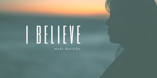 I BELIEVE MARI WATERS
