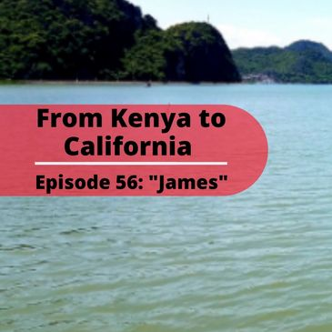 James, the digital marketer from Africa. From Kenya to California