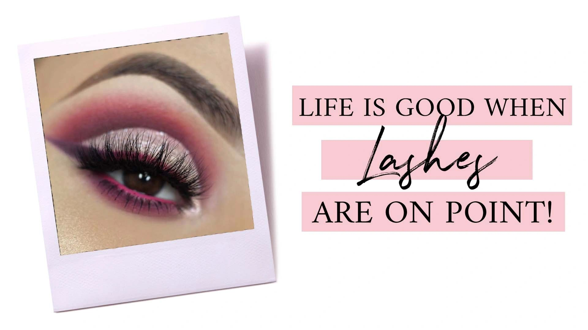 Life is good when lashes are on point banner