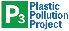 P3 = The Plastic Pollution Project